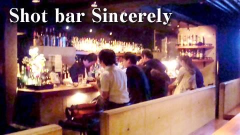Shot bar Sincerely(ショットバー シンシアリー)